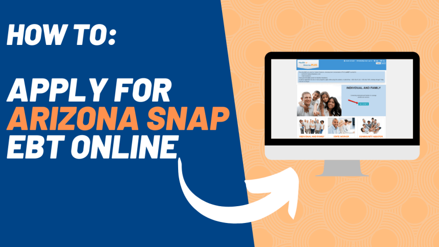 How to Apply for Arizona SNAP EBT Online