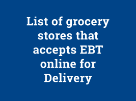 """""""List of Grocery Stores That Accept EBT Online for Delivery"""""""