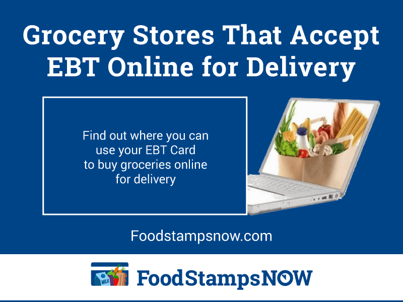 """List of Grocery Stores That Accept EBT Online for Delivery"""
