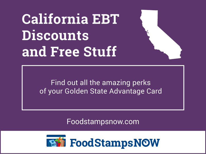 California Ebt Discounts And Perks 2021 Edition Food Stamps Now