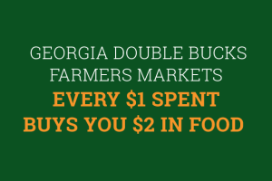 """Farmers Markets In Georgia that Double Your EBT Money"""