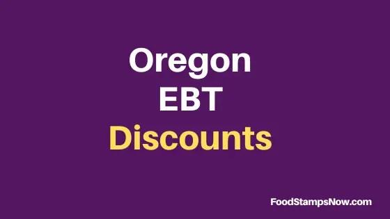 """""""Oregon EBT Discounts"""""""