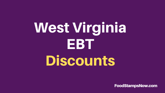 """West Virginia EBT Discounts and Perks"""