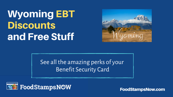 """Wyoming EBT Discounts and Perks"""