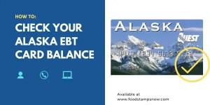 How to Check your Alaska EBT Card Balance