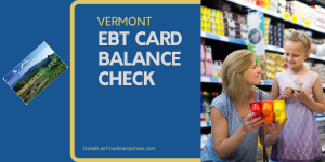 """Check Your Vermont EBT Card Balance"""
