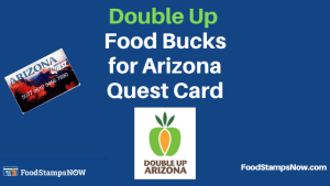 """""""Double Up Food Bucks for Arizona Quest Card"""""""