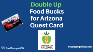 """Double Up Food Bucks for Arizona Quest Card"""