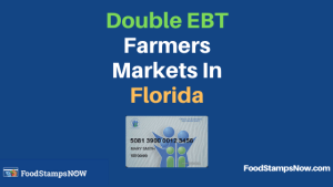 """List of Double EBT Farmers Markets in Florida"""