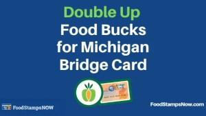 """Michigan Double Up Food Bucks Program"""