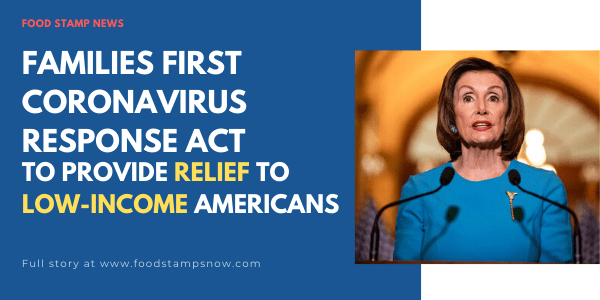 Families First Coronavirus Response Act to provide relief to Low Income Americans