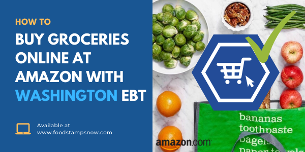 How to Buy Groceries Online at Amazon with Washington EBT