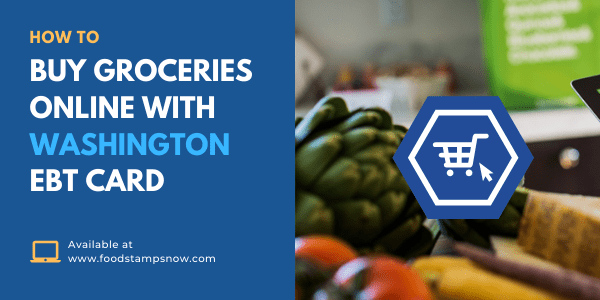 How to Buy Groceries Online with Washington EBT Card