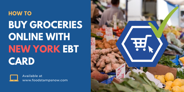 How to Buy Groceries Online with your New York EBT Card