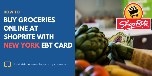 How to buy groceries online at ShopRite with New York EBT Card