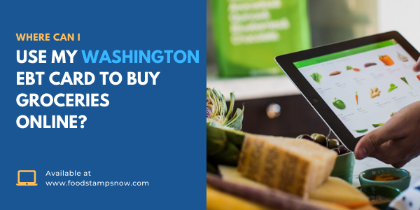 Where Can I use my Washington EBT Card to buy groceries online
