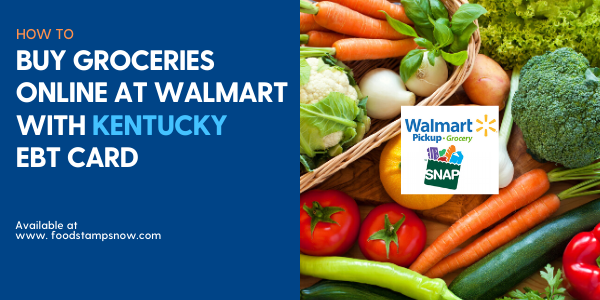 """Buy Groceries online at Walmart with Kentucky EBT Card"""