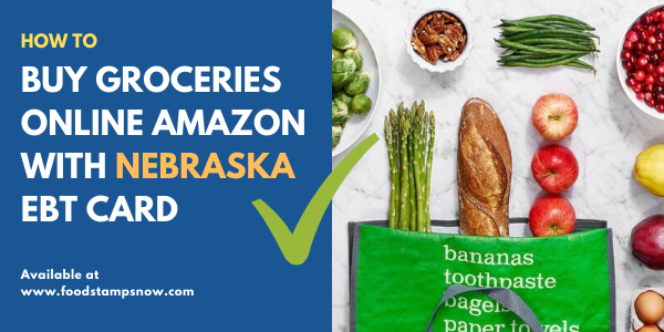 Buy groceries online Amazon with Nebraska EBT Card
