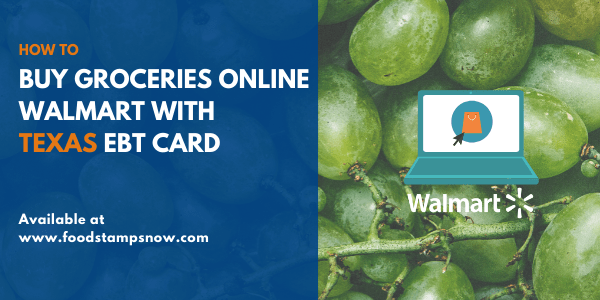 Buy groceries online Walmart with Texas EBT