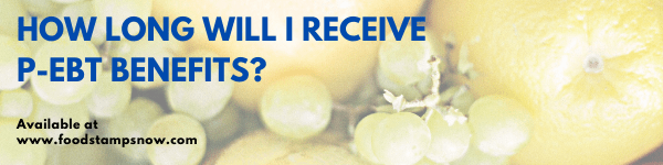 How long will I receive P-EBT benefits?