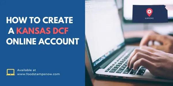 How to Create Kansas DCF Account
