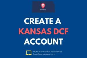 How to Create a Kansas DCF Account