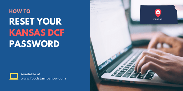 How to Reset your Kansas DCF Password