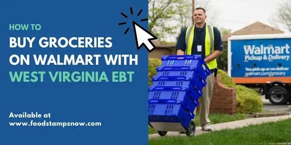 Buy Groceries on Walmart with West Virginia EBT