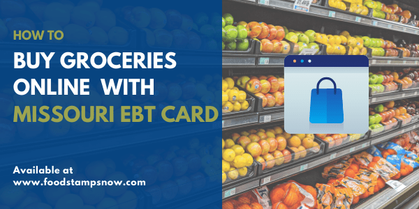 Buy groceries online with Missouri EBT