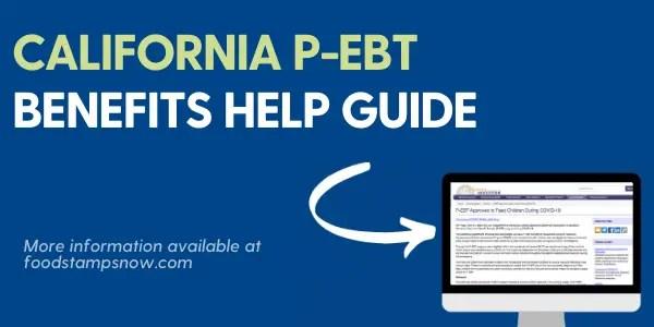"""""""California P-EBT Benefits Help Guide"""""""
