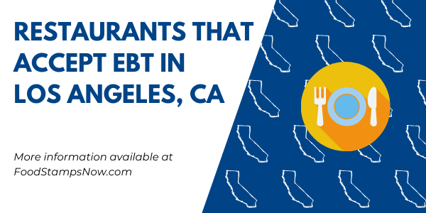 Restaurants that accept EBT in Los Angeles CA