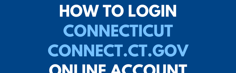 How to login Connecticut Connect.CT.gov Online Account