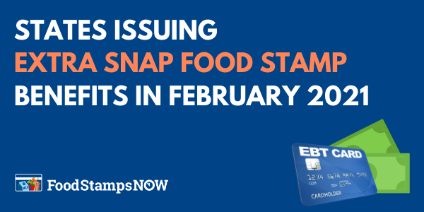 Extra SNAP Food Stamp Benefits February 2021