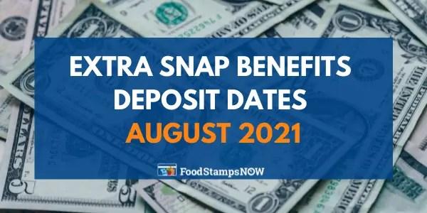 Extra SNAP Benefits Deposit Dates August 2021