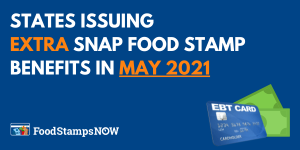States issuing Extra SNAP Food Stamp Benefits in August 2021