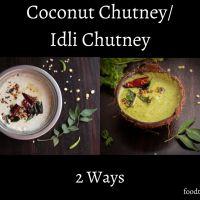 Coconut Chutney/Idli Chutney( 2 ways)