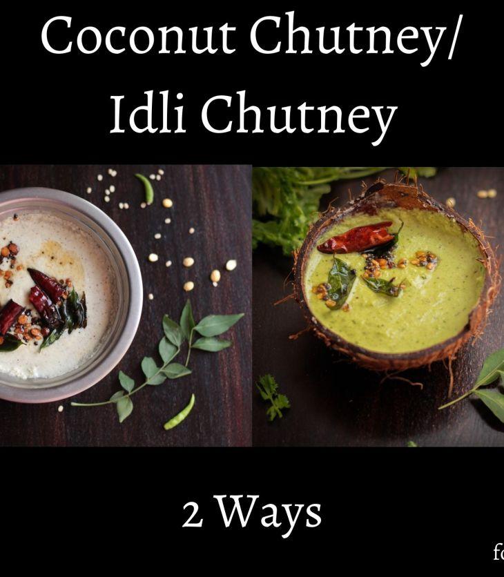 Coconut Chutney(2 ways)