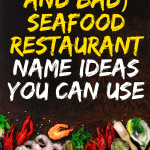 37 Good And Bad Seafood Restaurant Name Ideas You Can Use