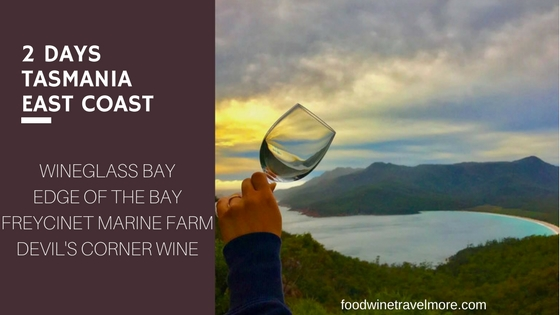 2 days itinerary East Coast TAsmania wineglass bay