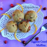 Eggless Cranberry Orange Pistachio Muffins