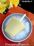 Pineapple Popsicle / Summer Treat for Kids