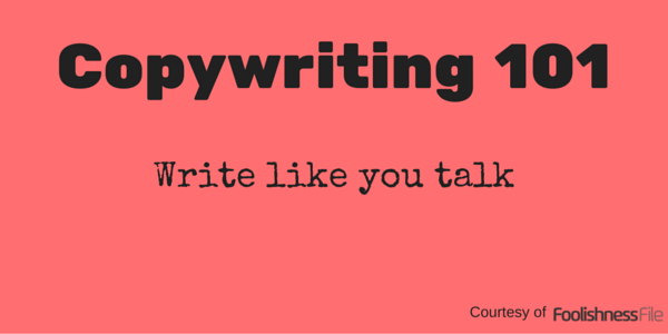Copywriting 101: Write Like You Talk