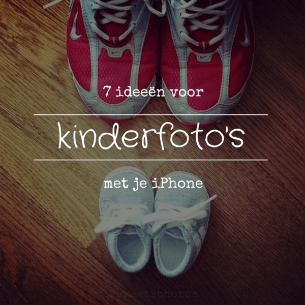 7 ideeën voor kindefoto's met je iPhone