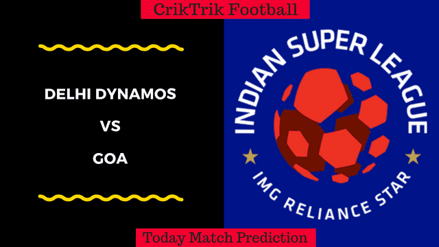 delhi dynamos vs goa today match prediction ISL