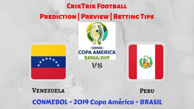 ven vs peru preview - Venezuela vs Peru - Preview, Prediction & Betting Tips – 15 Jun 2019