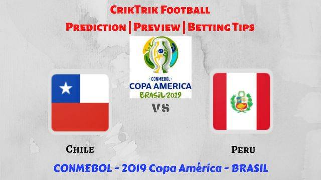 Chile vs Peru - Preview, Prediction & Betting Tips – 2019