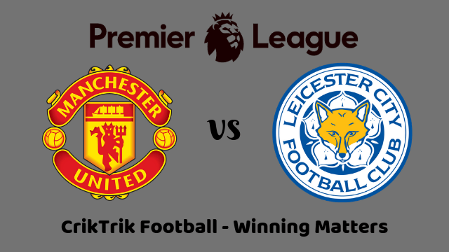 man utd vs leicester match prediction - Man. United vs Leicester Prediction & Betting Tips - 14/09/2019