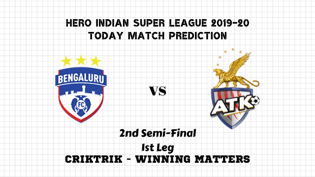 bfc vs atk semi final prediction isl 2019 20 - Bengaluru FC vs ATK FC Today Match Prediction – 2nd Semi-Final, 1st Leg, ISL 2019-20
