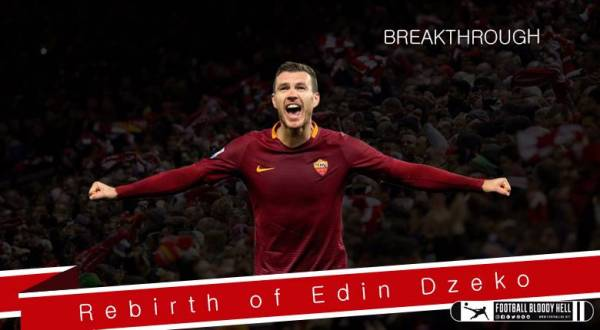 Breakthrough | The Rebirth of Edin Dzeko - Football Bloody ...