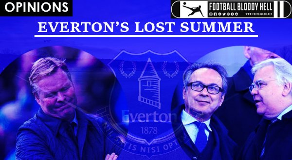 Everton's lost summer and the subsequent resurgence